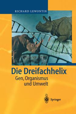 Die Dreifachhelix von Lewontin,  Richard, Pillmann,  A.