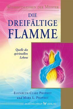 Die dreifältige Flamme von Prophet,  Elizabeth Clare, Prophet,  Mark L.