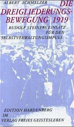 Die Dreigliederungsbewegung 1919 von Dietz,  Karl M, Schmelzer,  Albrecht