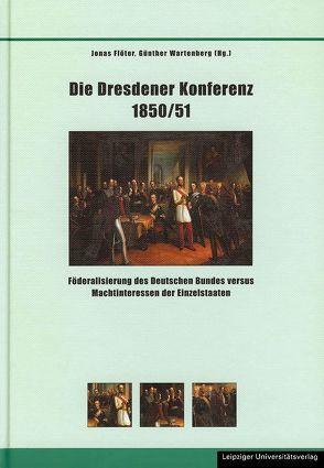 Die Dresdener Konferenz 1850/51 von Flöter,  Jonas, Wartenberg,  Günther