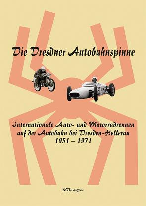 Die Dresdner Autobahnspinne von Jordan,  Mike, motorrennsportarchiv.de