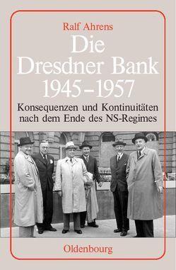 Die Dresdner Bank 1945-1957 von Ahrens,  Ralf