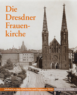 Die Dresdner Frauenkirche von Diverse, Gesellschaft zur Förderung der Frauenkirche Dresden e.V., Magirius,  Heinrich, Stiftung Frauenkirche Dresden