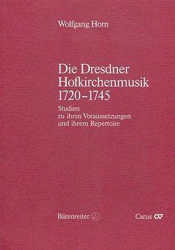 Die Dresdner Hofkirchenmusik 1720-1745 von Horn,  Wolfgang