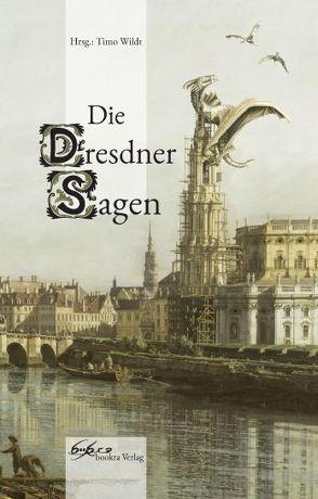 Die Dresdner Sagen von Wildt,  Timo