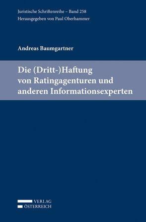Die (Dritt-)Haftung von Ratingagenturen und anderen Informationsexperten von Baumgartner,  Andreas