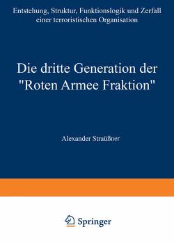 """Die dritte Generation der """"Roten Armee Fraktion"""" von Straßner,  Alexander"""
