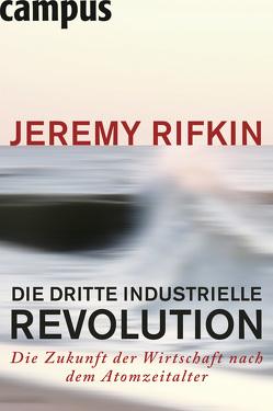 Die dritte industrielle Revolution von Rifkin,  Jeremy, Schmid,  Bernhard
