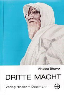 Die Dritte Macht von Bhave,  Vinoba