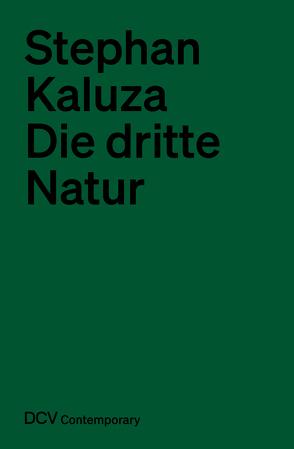 Die dritte Natur von Kaluza,  Stephan