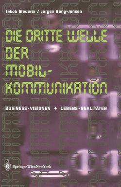 Die Dritte Welle der Mobilkommunikation von Bang-Jensen,  Jorgen, Steuerer,  Jakob