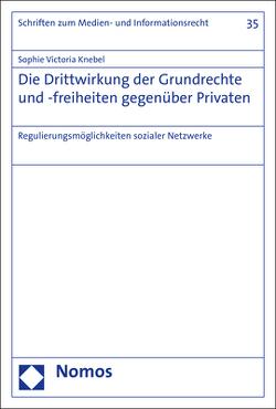 Die Drittwirkung der Grundrechte und -freiheiten gegenüber Privaten von Knebel,  Sophie Victoria