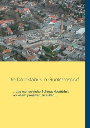 Die Druckfabrik in Guntramsdorf von Unterrader,  Lilly, Unterrader,  Sylvia