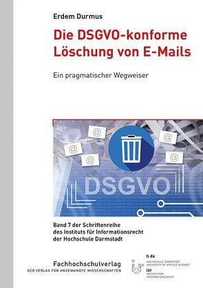 Die DSGVO-konforme Löschung von E-Mails von Durmus,  Erdem