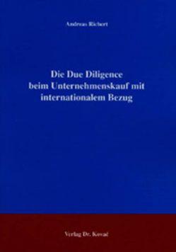 Die Due Diligence beim Unternehmenskauf mit internationalem Bezug von Richert,  Andreas
