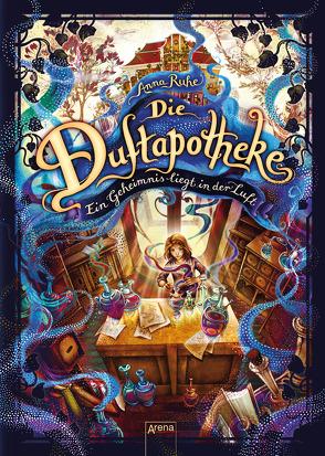 Die Duftapotheke (1). Ein Geheimnis liegt in der Luft von Carls,  Claudia, Ruhe,  Anna