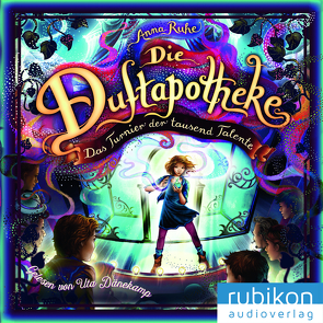 Die Duftapotheke (4). Das Turnier der tausend Talente von Dänekamp,  Uta, Ruhe,  Anna