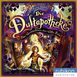Die Duftapotheke (6). Das Vermächtnis der Villa Evie von Dänekamp,  Uta, Ruhe,  Anna