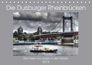 Die Duisburger Rheinbrücken (Tischkalender 2018 DIN A5 quer) von Petsch,  Joachim
