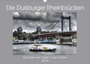Die Duisburger Rheinbrücken (Wandkalender 2018 DIN A3 quer) von Petsch,  Joachim