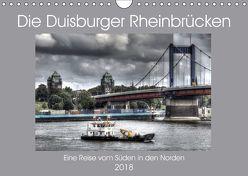 Die Duisburger Rheinbrücken (Wandkalender 2018 DIN A4 quer) von Petsch,  Joachim