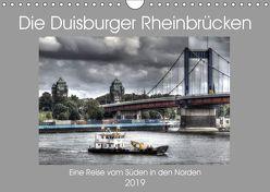 Die Duisburger Rheinbrücken (Wandkalender 2019 DIN A4 quer) von Petsch,  Joachim