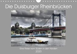 Die Duisburger Rheinbrücken (Wandkalender 2020 DIN A4 quer) von Petsch,  Joachim