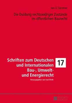 Die Duldung rechtswidriger Zustände im öffentlichen Baurecht von Sommer,  Jan D.