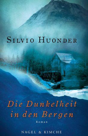 Die Dunkelheit in den Bergen von Huonder,  Silvio