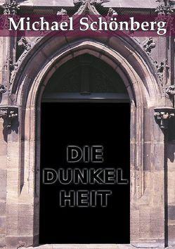 DIE DUNKELHEIT von Schönberg,  Michael