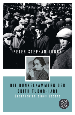 Die Dunkelkammern der Edith Tudor-Hart von Jungk,  Peter Stephan