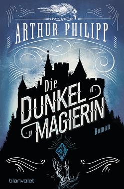 Die Dunkelmagierin von Philipp,  Arthur