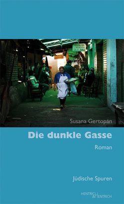 Die dunkle Gasse von Degenkolbe,  Stefan, Feierstein,  Liliana R, Gertopán,  Susana