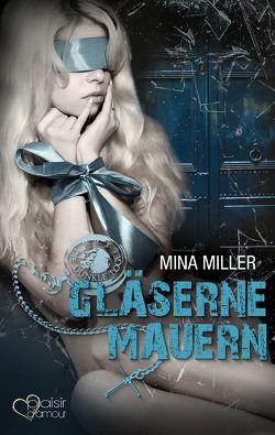 Die dunkle Loge: Gläserne Mauern von Miller,  Mina