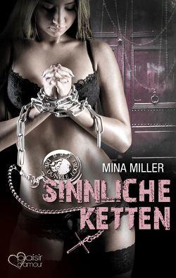 Die dunkle Loge: Sinnliche Ketten von Miller,  Mina