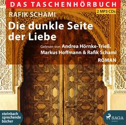 Die dunkle Seite der Liebe von Hoffmann,  Markus, Hörnke-Trieß,  Andrea, Schami,  Rafik