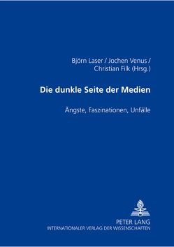 Die dunkle Seite der Medien von Filk,  Christian, Laser,  Björn, Venus,  Jochen