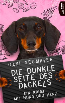 Die dunkle Seite des Dackels von Neumayer,  Gabi