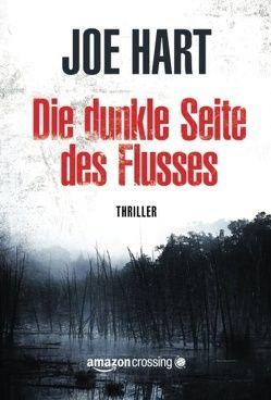 Die dunkle Seite des Flusses von Hart,  Joe, Olschowsky,  Gunter