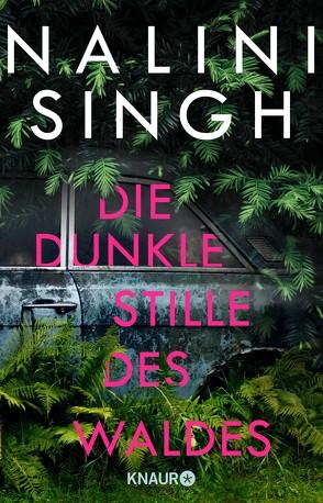 Die dunkle Stille des Waldes von Naumann,  Katharina, Singh,  Nalini