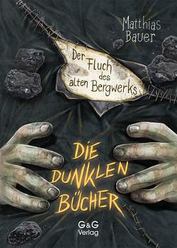 Die Dunklen Bücher / Der Fluch des alten Bergwerks von Bauer,  Matthias, Grubing,  Timo