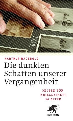 Die dunklen Schatten unserer Vergangenheit von Radebold,  Hartmut