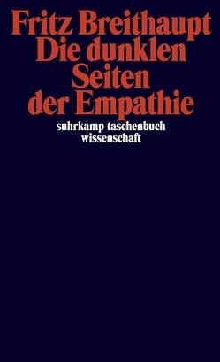 Die dunklen Seiten der Empathie von Breithaupt,  Fritz