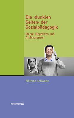 """Die """"dunklen Seiten"""" der Sozialpädagogik von Schwabe,  Mathias"""