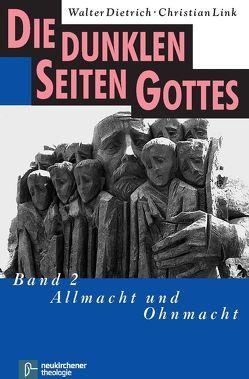 Die dunklen Seiten Gottes von Dietrich,  Walter, Link,  Christian
