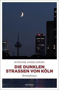 Die dunklen Straßen von Köln von Angelowski,  Myriane