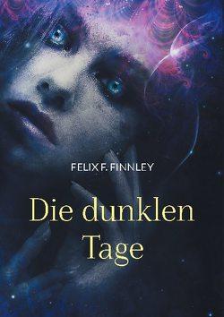 Die dunklen Tage von F. Finnley,  Felix