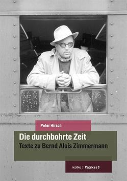 Die durchbohrte Zeit von Hirsch,  Peter