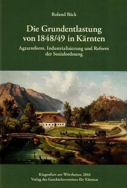 Die Durchführung der Grundentlastung von 1848/49 in Kärnten von Bäck,  Roland
