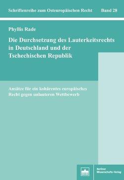 Die Durchsetzung des Lauterkeitsrechts in Deutschland und der Tschechischen Republik von Rade,  Phyllis